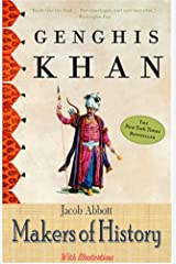 Genghis Khan (Illustrated) (Makers of History Book 21) Kindle Edition
