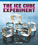 The Ice Cube Experiment, Amber Baker, 1404279016