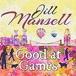 Good at Games | Jill Mansell