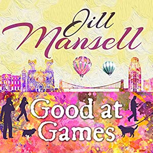 Good at Games Audiobook by Jill Mansell Narrated by Heather Wilds