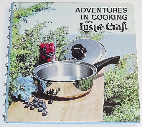 Adventures in cooking with lustre craft instructions and for Kitchen craft waterless cookware price