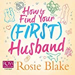 How to Find Your (First) Husband | Rosie Blake