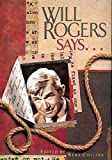 Will Rogers Says . . .