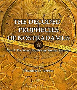 The Decoded Prophecies of Nostradamus by [Webber, Theodore]
