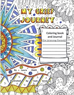 My Grief Journey Coloring Book And Journal For Grieving Parents