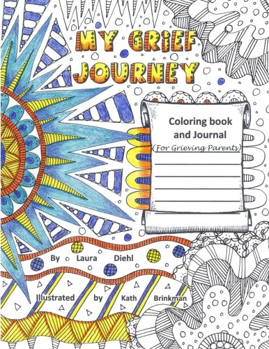 My Grief Journey: Coloring Book and Journal (For Grieving Parents)