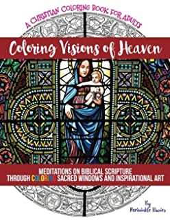 Coloring Visions Of Heaven An Inspirational Christian Book Scenes Inspired By The Bible