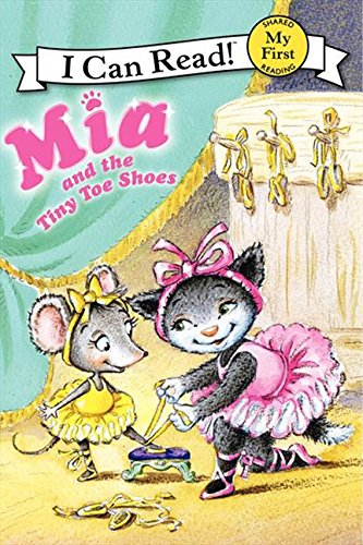 (Mia and the Tiny Toe Shoes (My First I Can Read))