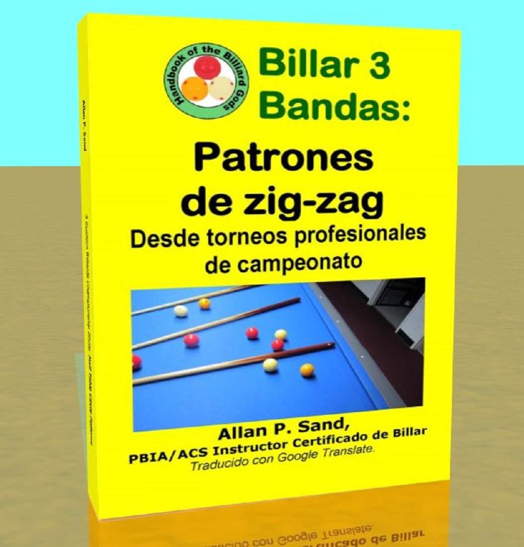 Billar 3 Bandas - Patrones de zig-zag: Desde torneos profesionales de campeonato por Allan Sand
