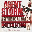 Agent Storm: My Life Inside al-Qaeda Audiobook by Tim Lister, Morten Storm, Paul Cruickshank Narrated by Neil Shah