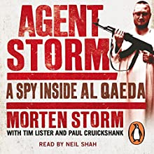 Agent Storm: My Life Inside al-Qaeda Audiobook by Tim Lister, Morten Storm, Paul Cruickshank Narrated by Neil Shah