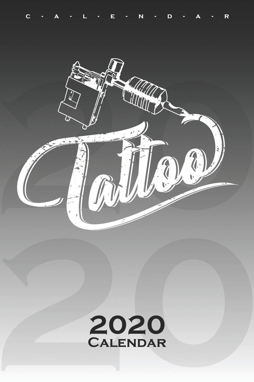 Tattoo With Tattoo Machine Calendar 2020 Annual Calendar For Tattoo Enthusiasts And Friends Of Colourful Body Art De Calendar 2020 Tattoo 9781674838106 Amazon Com Books
