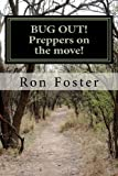BUG OUT! Preppers on the Move!, Ron Foster, 0615505945