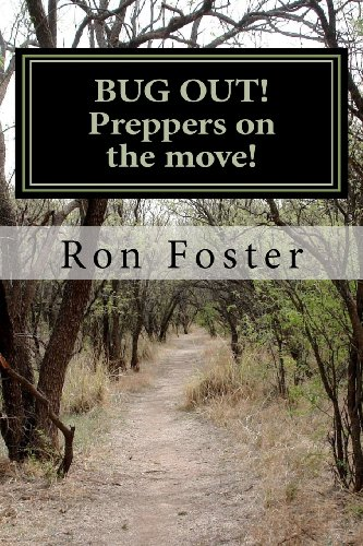 Bug Out! Preppers on the Move!: Bug Out to Live and Eat After Emp.