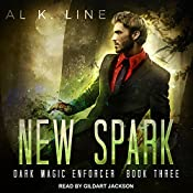 New Spark: Dark Magic Enforcer, Book 3 | Al K. Line