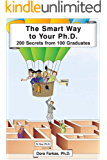 The Smart Way To Your Ph.D.:200 Secrets from 100 Graduates (English Edition)