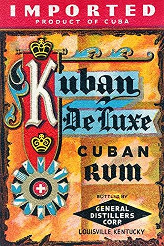 Vintage bottle label from Kuban Deluxe Cuban Rum The rum was imported from Cuba and bottled by General Distillers Corporation in Louisville KY Poster Print by unknown (24 x 36)