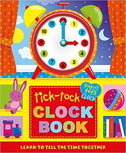Tick-tock Clock Book: Learn To Tell The Time Together por Igloobooks