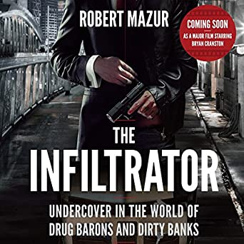 Amazon.com: The Infiltrator: My Secret Life Inside the Dirty ...