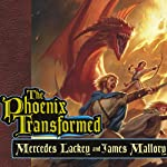 The Phoenix Transformed: Book Three of the Enduring Flame | James Mallory,Mercedes Lackey