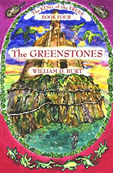 The Greenstones (King of the Trees Book 4) by [Burt, William D.]