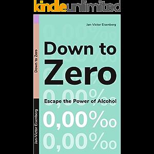 Down to Zero: Escape the Power of Alcohol - 0.00‰