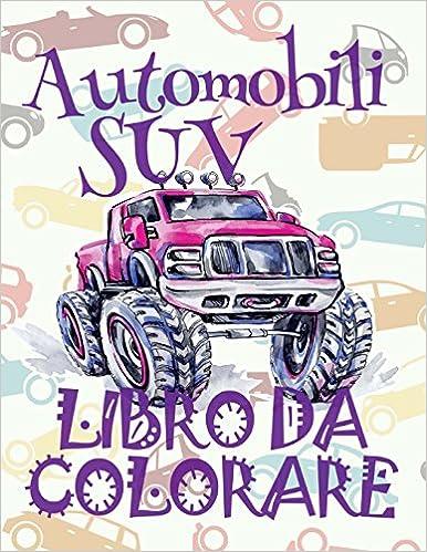 «Automobili Suv Libro Da Colorare: ✎ Cars Suv ~ Adults Coloring Book Cars ~ Coloring Book Children ✎ (coloring Book Bambini) Coloring Book ... Volume 2»: Gratis Para Bajar Kindle Fire