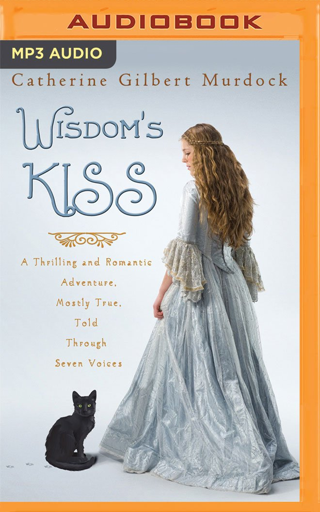 Read Online Wisdom's Kiss: A Thrilling and Romantic Adventure, Incorporating Magic, Villany, and a Cat PDF