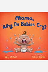 Mama, Why Do Babies Cry? Paperback