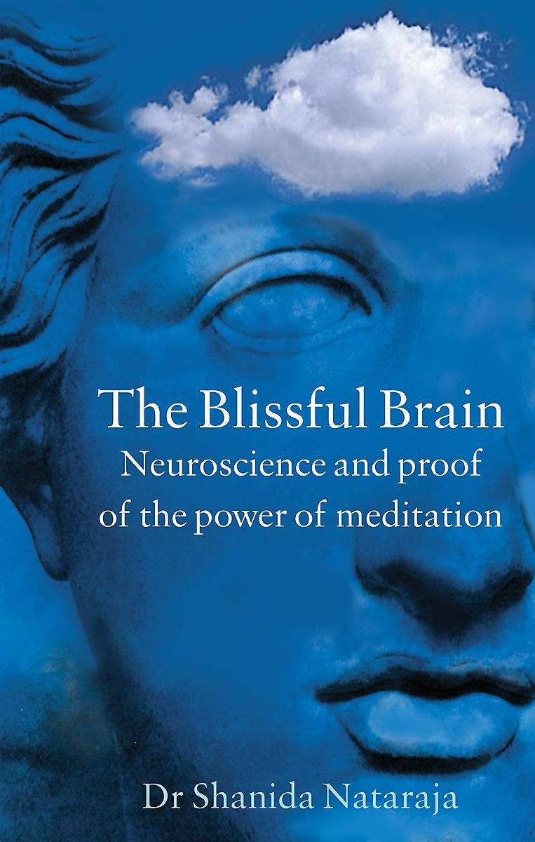 Download The Blissful Brain: Neuroscience and Proof of the Power of Meditation (Gaia Thinking) PDF