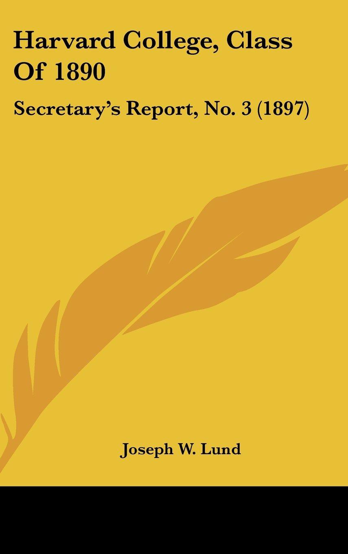 Harvard College, Class Of 1890: Secretary's Report, No. 3 (1897) pdf