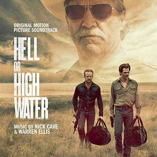 Hell or High Water: Original Motion Picture Soundtrack (2016) (Album) by Nick Cave and Warren Ellis