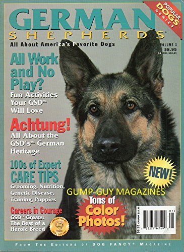 Book cover from GERMAN SHEPHERDS 1998-1999 Vol 3 From The Editors of Dog Fancy Magazine 100s OF EXPERT CARE TIPS: GROOMING, NUTRITION. GENETIC DISEASE, TRAINING, PUPPIES All About the GSDs German Heritage BEST SHOW by Ranny Green