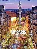My Paris: Celebrities Talk About the Ville Lumiere