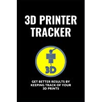 3D Printer Tracker: 6 x 9 notebook / journal / tracker - keep track of all your settings to ensure you get the best result every time.