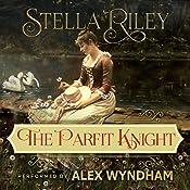 The Parfit Knight: Rockliffe Book 1 | Stella Riley