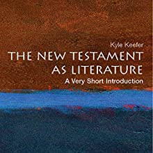 The New Testament as Literature: A Very Short Introduction Audiobook by Kyle Keefer Narrated by Jonathan Walker
