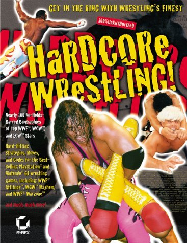 Hardcore Wrestling! (Ultimate Strategy Guide) by Sybex (Hardcore Wrestling Game)