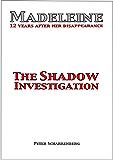 Madeleine: The Shadow Investigation