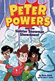 img - for Peter Powers and the Sinister Snowman Showdown! book / textbook / text book