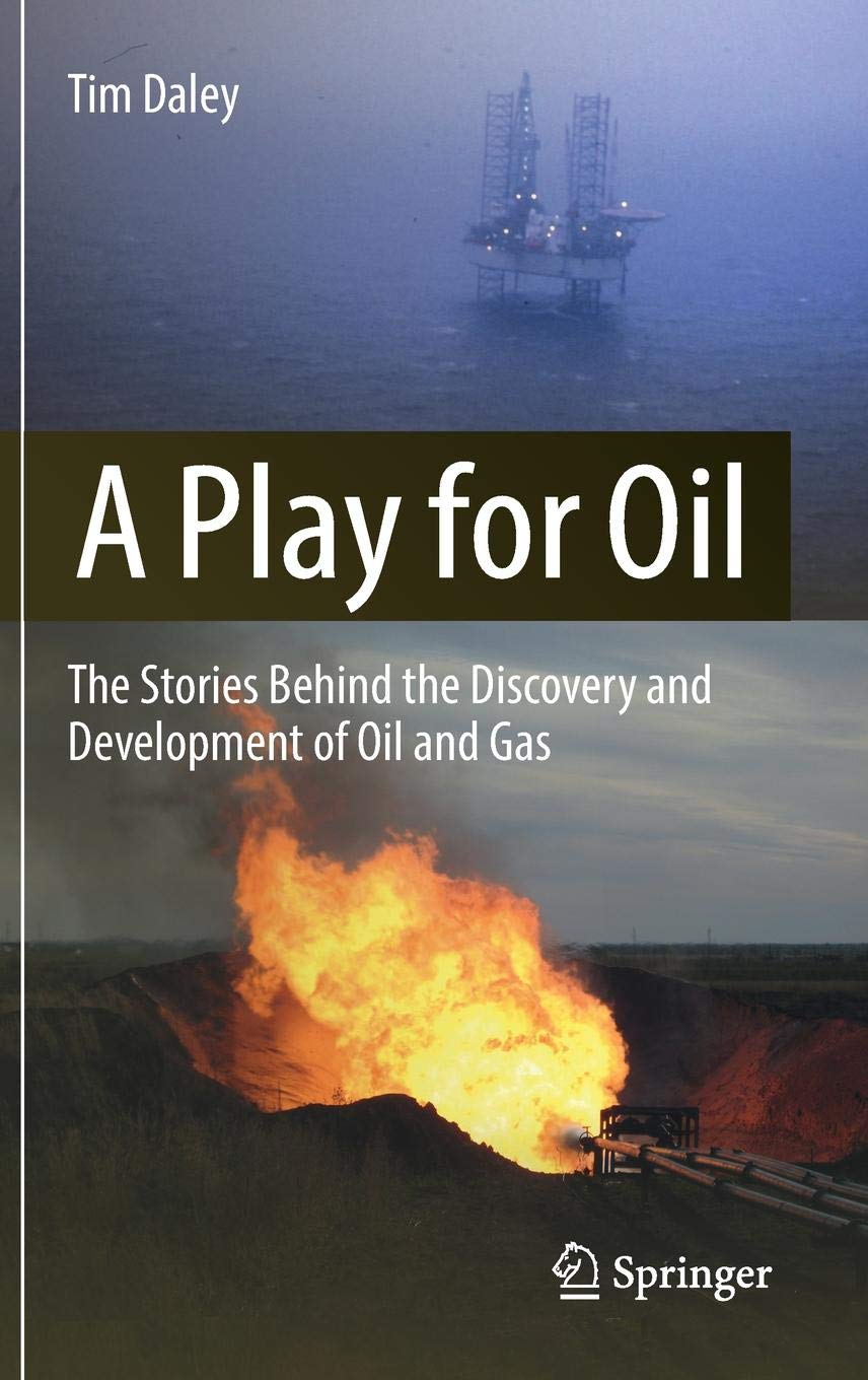A Play for Oil: The Stories Behind the Discovery and