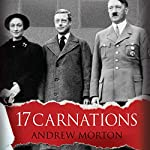 17 Carnations: The Windsors, The Nazis and The Cover-Up | Andrew Morton