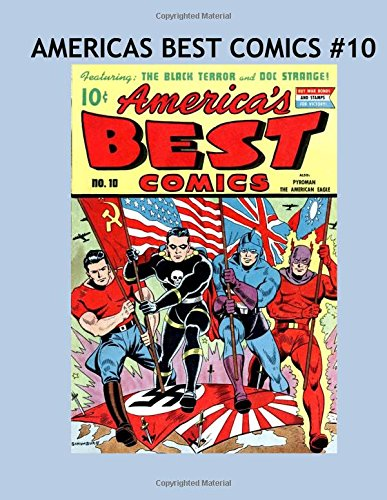 America's Best Comics #10: Thrilling All American Super Hero Comics From the 1940's!  Daring Stories Of Conquest and Vanquishing Americas Enemies! Twice The Size Of Standard Edition Comics! pdf