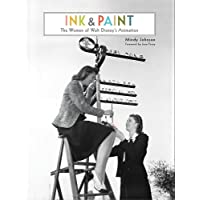 Ink & Paint The Women Of Walt Disney'S Animation (Disney Editions Deluxe)