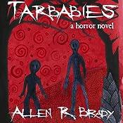 Tarbabies | Allen R. Brady
