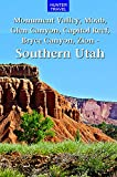 img - for Southern Utah: Monument Valley, Moab, Glen Canyon, Capitol Reef, Bryce Canyon & Beyond book / textbook / text book