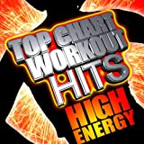 Top Chart Workout Hits - High Energy