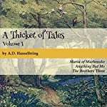 A Thicket of Tales, Volume 1 | A. D. Hasselbring