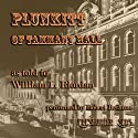 Plunkitt of Tammany Hall: A Series of Very Plain Talks on Very Practical Politics Audiobook by George Washington Plunkitt, William L. Riordan Narrated by Robert Bethune