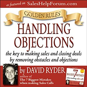 Golden Rules - Handling Objections Audiobook
